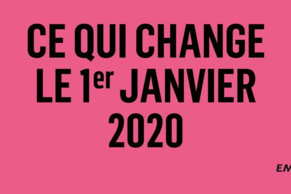 Ce qui change le 1er janvier 2020