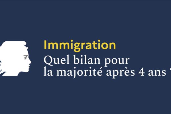 Immigration : quel bilan pour la majorité après 4 ans ? On fait le point.