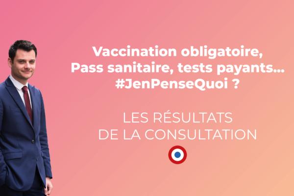 Vaccination obligatoire, Passe sanitaire, tests payants… #JenPenseQuoi ? Les résultats de la consultation